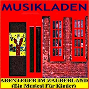 Abenteur Im Zauberland (ein Musical Für Kinder)