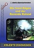 Die Insel Rügen und der Rasende Roland