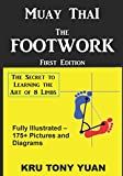 Muay Thai: The Footwork (Black and White Edition): The Secret to Learning the Art of 8 Limbs