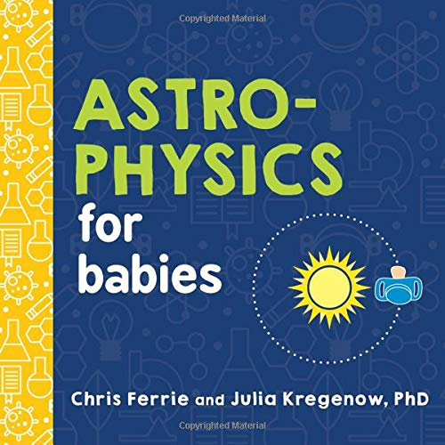 Astrophysics for Babies (Baby University)