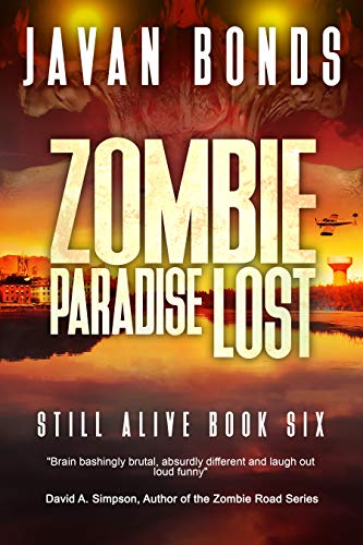 Zombie Paradise Lost: Still Alive Book Six by [Javan Bonds]