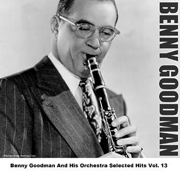 Benny Goodman And His Orchestra Selected Hits Vol. 13