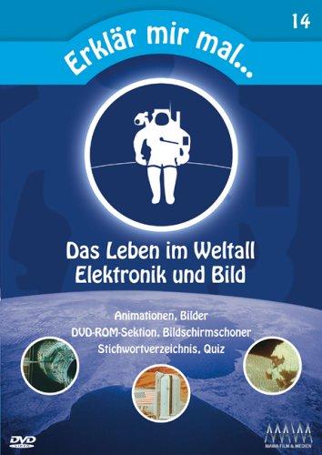 Das Leben im Weltall / Elektronik und Bild, 1 DVD, dtsch., engl. u. franz. Version