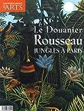 Connaissance des Arts, Hors-série N° 276 - Le Douanier Rousseau : Jungles à Paris
