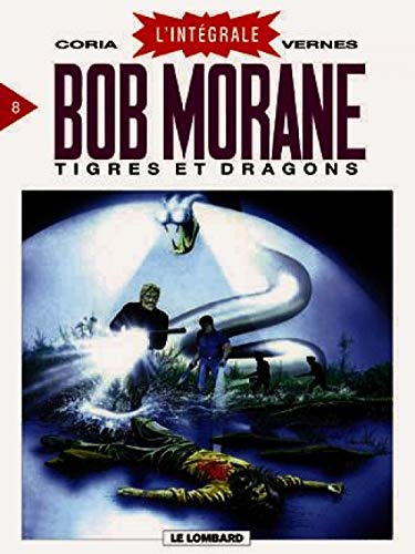 Intégrale Bob Morane, tome 8 : Tigres et Dragons