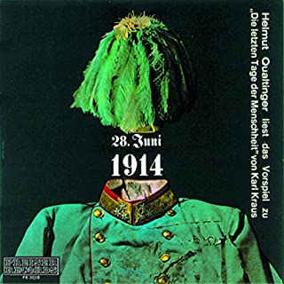 28. Juni 1914 - Die letzten Tage der Menschheit - Vorspiel Titelbild