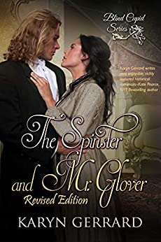 The Spinster and Mr. Glover: (The Revised Edition) (Blind Cupid Book 1) by [Karyn Gerrard]
