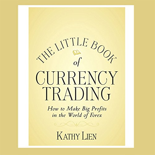 The Little Book of Currency Trading     How to Make Big Profits in the World of Forex              By:                                                                                                                                 Kathy Lien                               Narrated by:                                                                                                                                 Walter Dixon                      Length: 4 hrs and 33 mins     49 ratings     Overall 4.6