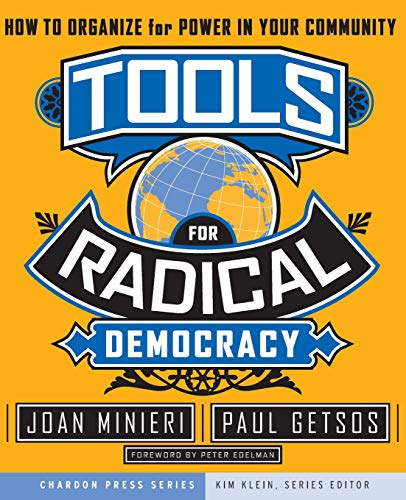 Compare Textbook Prices for Tools for Radical Democracy: How to Organize for Power in Your Community 1 Edition ISBN 9780787979096 by Minieri, Joan,Getsos, Paul,Klein, Kim