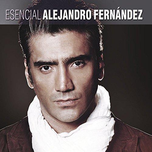 Esencial Alejandro Fernández
