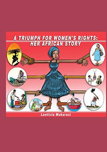 A TRIUMPH FOR WOMEN'S RIGHTS: HER AFRICAN STORY (English Edition)