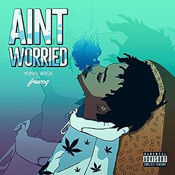 Ain't Worried (feat. Frescog)