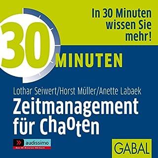 30 Minuten Zeitmanagement für Chaoten                   Autor:                                                                                                                                 Lothar Seiwert,                                                                                        Horst Müller,                                                                                        Anette Labaek                               Sprecher:                                                                                                                                 Heiko Grauel,                                                                                        Gisa Bergmann                      Spieldauer: 1 Std. und 16 Min.     17 Bewertungen     Gesamt 3,7