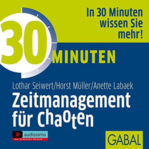 30 Minuten Zeitmanagement für Chaoten audiobook cover art