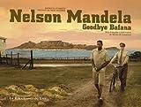 Nelson Mandela - Goodbye Bafana