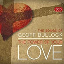 The Songs Of Geoff Bullock - The Power Of Your Love [Audio CD] Geoff Bullock