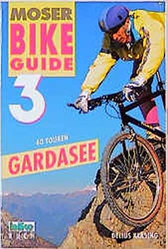 Moser Bike Guide 3,  40 Touren Gardasee. Take Off