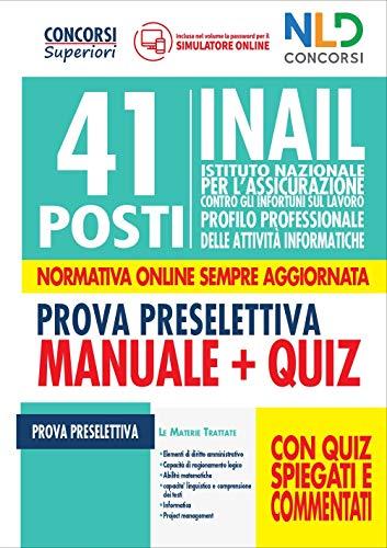 41 posti INAIL profilo professionale delle attività informatiche. Manuale + Quiz per la prova preselettiva