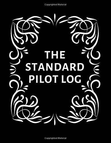 The Standard Pilot Log: Large Aviation Pilot Flight Logbook, Flight Crew Record Book, Aircraft System Management Log, to Record Flight Hours, ... 120 pages (Pilot Record book, Band 50)