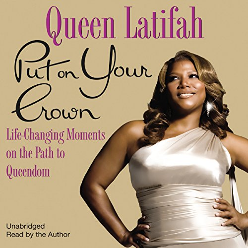Put on Your Crown Audiobook By Queen Latifah cover art