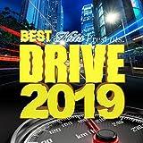 BEST HITS Presents. DRIVE 2019 -アガる人気洋楽ドライブヒット曲セレクト-
