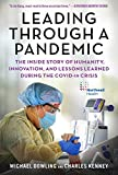 Leading Through a Pandemic: The Inside Story of Humanity, Innovation, and Lessons Learned During the COVID-19 Crisis