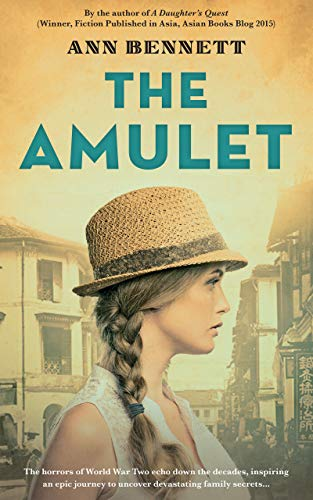 The Amulet: A heart-breaking novel of love and loss set in WW2 Singapore by [Ann Bennett]