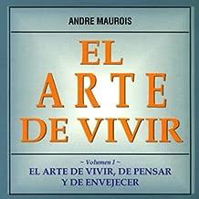 El Arte de Vivir [The Art of Living]