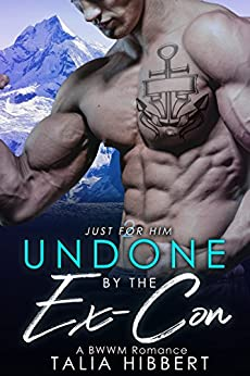 Undone by the Ex-Con: A BWWM Romance (Just for Him Book 2) by [Talia Hibbert]