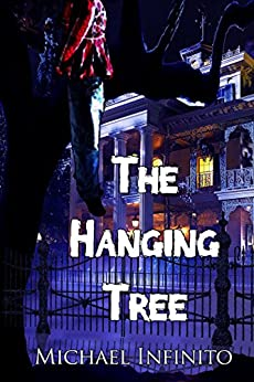 The Hanging Tree by [Michael Infinito]