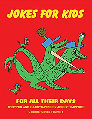 Jokes for Kids for All Their Days: Calendar Series Volume 1