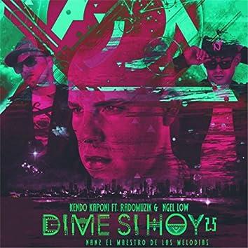 Dime Si Hoy 2.5 (feat. Kendo Kaponi)