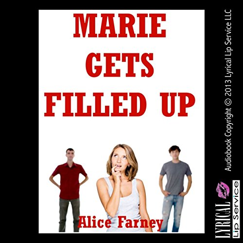 Marie Gets Filled Up: A Sex with Stranger Double Penetration Erotica Story audiobook cover art