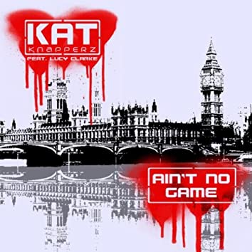 Aint No Game Ft. Lucy Clarke