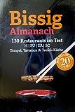 Bissig Almanach '13: 130 Restaurants im Test