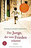 Der Junge, der vom Frieden träumte: Roman