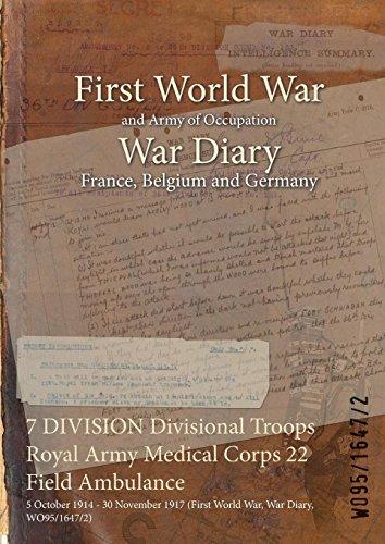 7 DIVISION Divisional Troops Royal Army Medical Corps 22 Field Ambulance : 5 October 1914 - 30 November 1917 (First World War, War Diary, WO95/1647/2) (English Edition)