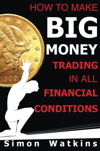 How To Make Big Money Trading In All Financial Conditions
