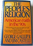 The PEOPLES RELIGION (AMERICAN FAITH IN THE NINTIES)