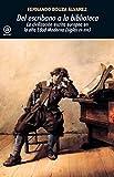 Del escribano a la biblioteca: La civilización escrita europea en la Alta Edad Moderna (Siglos XV-XVII): 377 (Universitaria)