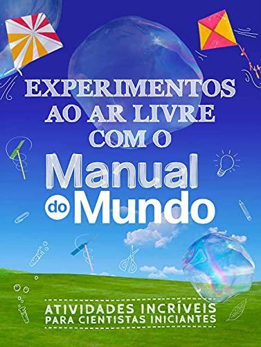 Experimentos ao ar livre com o Manual do Mundo: Atividades incríveis para cientistas iniciantes