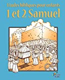 Etudes Bibliques Pour Enfants: 1 & 2 Samuel (Français)