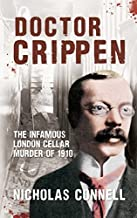 Dr Crippen: The Infamous London Cellar Murder of 1910 by Nicholas Connell (2014-12-19)