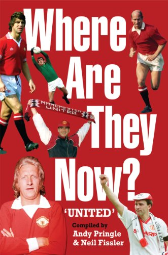 Where Are They Now? - Manchester United FC (English Edition)