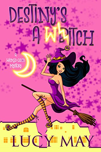 Destiny's A Witch (Wicked Good Mystery Series Book 1)