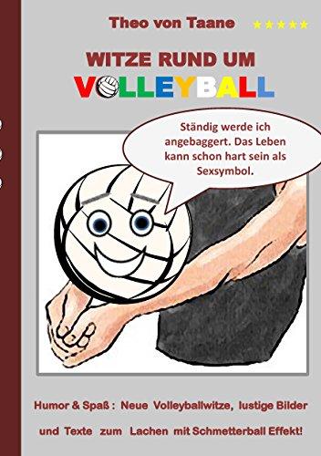 Witze rund um Volleyball: Humor & Spaß: Neue Volleyballwitze, lustige Bilder und Texte zum Lachen mit Schmetterball Effekt!