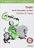 Yvain ou Le chevalier au lion - Extraits de Chretien de Troyes ( 3 décembre 2014 ) - Editions Flammarion (3 décembre 2014)