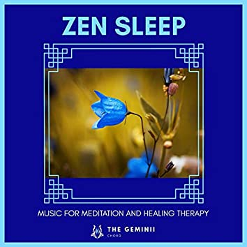 Zen Sleep - Music For Meditation And Healing Therapy