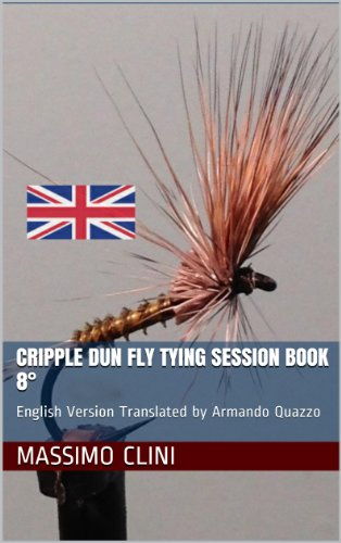 Cripple Dun Fly Tying Session BOOK 8°: English Version Translated by Armando Quazzo (English Edition)
