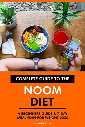 Complete Guide to the Noom Diet: A Beginners Guide & 7-Day Meal Plan for  Weight Loss. - Kindle edition by Tyler, Dr. Emma. Health, Fitness & Dieting  Kindle eBooks @ Amazon.com.
